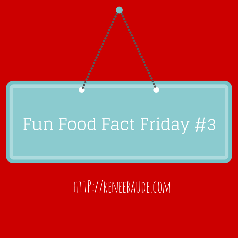 Fun Food Fact Friday #3