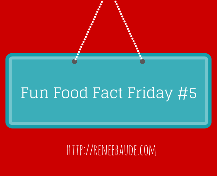 Fun Food Fact Friday #5